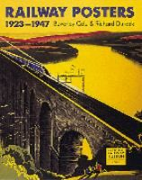 Railway posters, 1923-1947 : from the collection of the National Railway Museum, York, England / Beverley Cole & Richard Durack