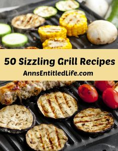 50 Sizzling Grill Recipes; Looking for summer grilling recipes? Fire up the the grill and try one of these 50 Sizzling Grill Recipes. Perfect for a backyard barbecue, picnic or holiday menu, these amazing and delicious steak, seafood, poultry, fruit and vegetable grilling recipes are sure-fire pleasers for your friends and family alike.  http://www.annsentitledlife.com/recipes/50-sizzling-grill-recipes/