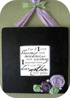 Cute Mothers Day gift idea... and just a little perfect for my mama!