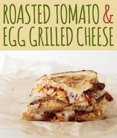 Roasted Tomato & Egg Grilled Cheese