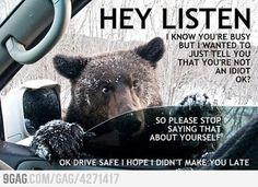 Hahahaha...... Hey Listen!