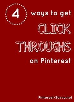 4 Strategies to Get Click Throughs on Pinterest http://pinterest-savvy.net/5-strategies-to-get-click-throughs-on-pinterest/