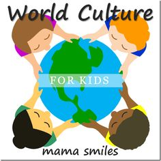 World Culture for Kids by mamasmiles #Education #Kids #World_Culture