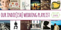 Our Indie(ish) Wedding Playlist @Cori Ashley {Let's Eat Grandpa} - I love some of these, must look up some of the others!
