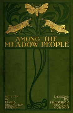 ♕ 'Among The Meadow People' by Clara Dillingham Pierson