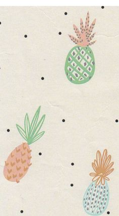Pineapples .