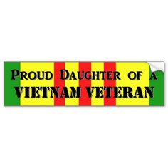 Proud Daughter of a Vietnam Vet Bumper Stickers