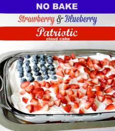 NO BAKE Strawberry and Blueberry Patriotic Cloud Cake with 4 Ingredients and takes LESS THAN 10 MINUTES!