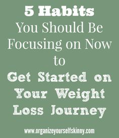 5 habits you should be focusing on now to lose weight