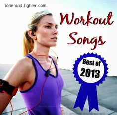 Best Workout Songs of 2013 from www.Tone-and-Tighten.com