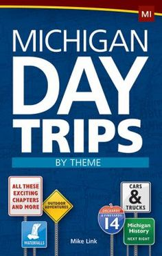 Guide book to plan a trip to get to know Michigan better! Michigan Day Trips by Theme by Mike Link. Take a simple day trip, or string together a longer vacation of activities that catch your interest. No more information overload! Destinations in the book are based on such themes as waterfalls, garden tours, lighthouses, fun getaways and outdoor adventures. Useful for singles, couples and families - visitors and residents alike - this guide encompasses a wide range of interests.