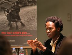 Ishmael Beah - so other children don't have to become soldiers like he had to. www.beahfound.org