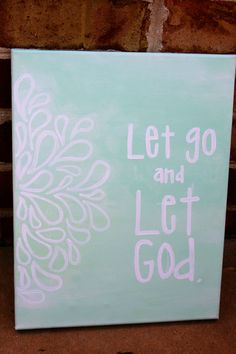 let go and let God. canvas painting