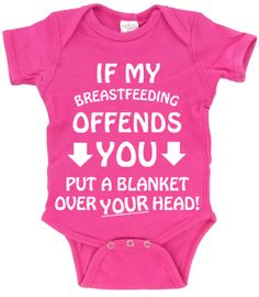 If My Breastfeeding Offends You_Put A Blanket by SmartBabyTees, $19.99