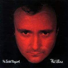 NO JACKET REQUIRED  Phil Collins