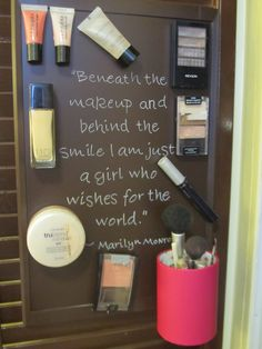 magnetic makeup board. Just a magnetic dry erase board, spray paint,a fun quote, and voila!