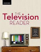 The television reader : critical perspectives in Canadian and US television studies, ed. by Tanner Mirrlees & Joseph Kispal-Kovacs