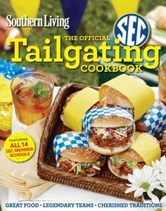 The Official SEC Tailgating Cookbook | We're so excited to share ideas, recipes, and tips in our very own Southern Living The Official SEC Tailgating Cookbook ($19.95, Oxmoor House). If you love to tailgate as much as we do, you must have this book.