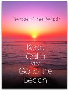 Keep calm and go to the beach.