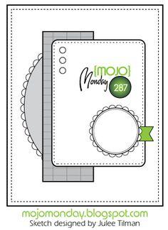 Mojo Monday #287 Card Sketch  Designed by Julee Tilman  #mojomonday #cardsketches #vervestamps