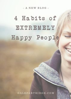 """Simple, Inspiring Article. """"Happiness is a Choice""""   http://dalepartridge.com/happiness-choice/"""