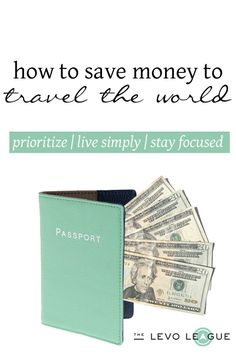 How to save money to travel the world.