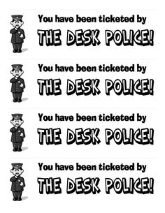 "I use these to ""patrol"" for messy desks. Each week, a different student is assigned the job of ""desk police."" Anyone who gets a ticket has to stay in from recess and clean their desk (usually, they find a way to get their desk clean before recess!).~ Re-pinned by Total Education Solutions.  Check out the rest of our School Resources and Therapy pins @ http://pinterest.com/totaleducation"