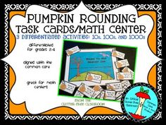 Pumpkin ROUNDING to 10, 100, and 1000  TASK CARDS / MATH COMMON CORE CCSS.Math.Content.3.NBT.A.1 Use place value understanding to round whole numbers to the nearest 10 or 100 and CCSS.Math.Content.4.NBT.A.3