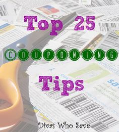 Top 25 Couponing Tips - Divas Who Save