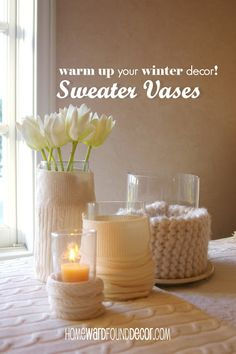 Fun winter decorating idea...put the cut off arm of a sweater around a glass or vase
