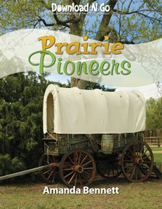 Blaze a trail with the courageous pioneers as they travel across America, from the Mississippi and on to the prairies and the far West.