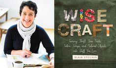 Creative Genius: Blair Stocker, Author of Wise Craft >> http://blog.diynetwork.com/maderemade/2014/09/16/creative-genius-blair-stocker-author-of-wise-craft/?soc=pinterest