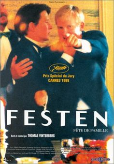 THE CELEBRATION (1998). Danish- Dogma film. Deals with heavy topics, so your warned. Great piece.