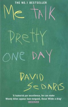 Me Talk Pretty One Day , by David Sedaris | 32 Books Guaranteed To Make You Laugh Out Loud