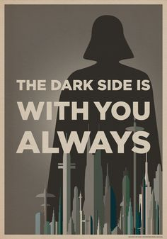 The Dark Side Is With You Always