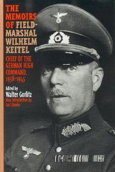 wilhelm keitel | Booktopia - The Memoirs of Field-Marshal Wilhelm Keitel, Chief of the ...