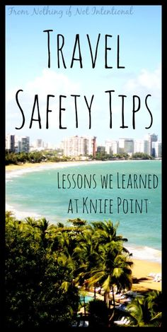 Safety tips and precautions that will help your family stay safe when you travel. These are lessons we learned the hard way. Please share.
