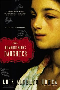 The Hummingbird's Daughter--4.14 on Goodreads. Historical fiction/Mexico