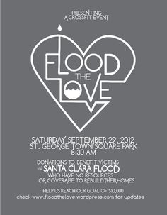 """Flood the Love"" please donate to help victims of the Santa Clara flood. Any amount is appreciated and needed!"