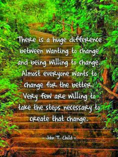 The Only way to change is if you REALLY want to change. Only YOU can bring forth the change you desire!   http://www.insearch4success.com/lost-keys-to-success/