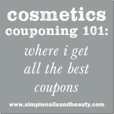 Cosmetics Couponing 101 : where I get all the best coupons || SimpleNailsandBeauty.com