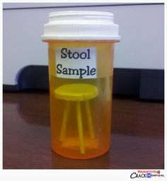 """stool"" sample.  Hahaha. ....nursing"