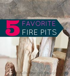 Five favorite fire pits {and why} via interior designer @fieldstonehill #firepit #firepits #summerliving #outdoorliving #summerinteriors