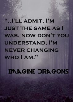 I'm never changing who i am