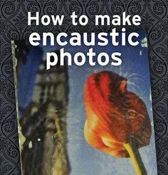Encaustic photo tutorial
