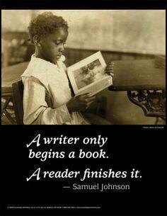 A writer only begins a book...Samuel Johnson