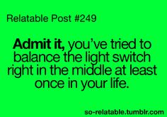 I definitely did this! teenage post, laugh, smoking, funni, guilti, relat post, yup, quot, true stories