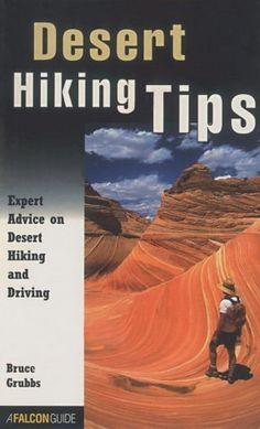 Desert Hiking Tips: Expert Advice on Desert Hiking and Driving