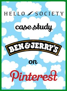 #Pinterest #CaseStudy: Ben  Jerry's - Pins, Pints, and Pinterest Potential by @Hello_Society