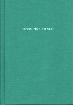 things i wish i'd said